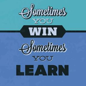 Sometimes You Win Sometimes You Learn 1 by Lorand Okos