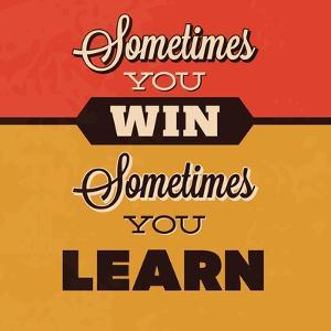 Sometimes You Win Sometimes You Learn by Lorand Okos