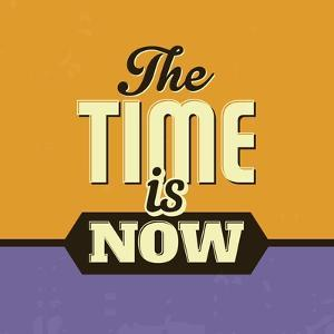 The Time Is Now by Lorand Okos
