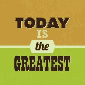 Today Is the Greatest 1 by Lorand Okos
