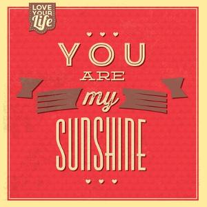 You are My Sunshine by Lorand Okos