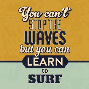 You Can't Stop the Waves by Lorand Okos
