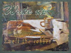 Wake Up and Smell the Coffee by Lorraine Vail
