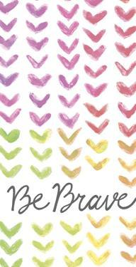 Vibrant - Be Brave by Lottie Fontaine