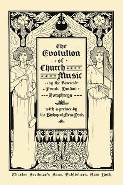 The Evolution of Church Music by Louis Rhead