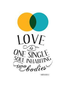Love Is One Single Soul Inhabiting Two Bodies
