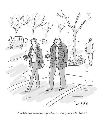 https://imgc.allpostersimages.com/img/posters/luckily-our-retirement-funds-are-entirely-in-double-lattes-new-yorker-cartoon_u-L-PGR1IF0.jpg?artPerspective=n
