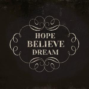 Hope Believe Dream by Lula Bijoux