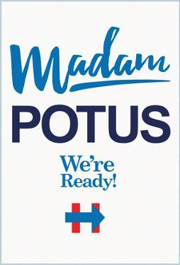 Madam Potus We Are Ready (White Banner)