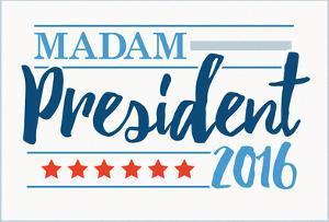 Madam President 2016 White Banner