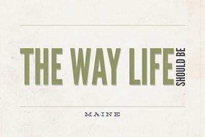 https://imgc.allpostersimages.com/img/posters/maine-the-way-life-should-be_u-L-Q1GQMA20.jpg?artPerspective=n