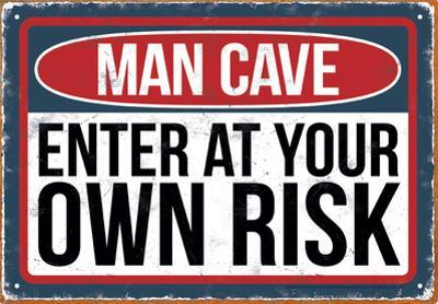 Man Cave Risk Tin Sign
