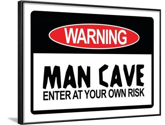 Man Cave Sign Enter at Your Own Risk Art Print Poster--Framed Poster