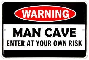 Man Cave Warning