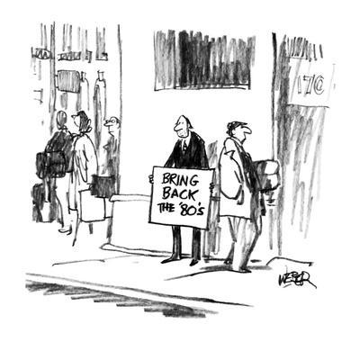 https://imgc.allpostersimages.com/img/posters/man-on-street-corner-with-sign-bring-back-the-80-s-new-yorker-cartoon_u-L-PGT8110.jpg?artPerspective=n