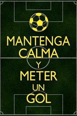 Mantenga Calma Y Meter Un Gol