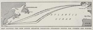 Map Showing the New North Atlantic Passenger Steamship Routes for Summer and Winter