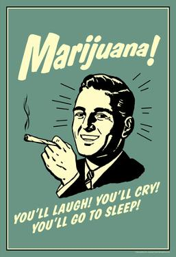 Marijuana You'll Laugh Cry Go To Sleep Funny Retro Poster