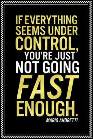 Mario Andretti Not Going Fast Enough Quote