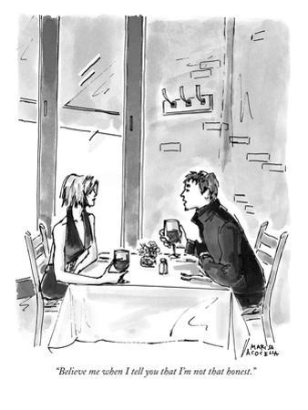 """""""Believe me when I tell you that I'm not that honest."""" - New Yorker Cartoon"""