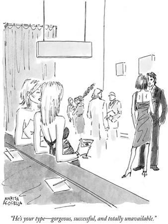 """""""He's your type—gorgeous, successful,  and totally unavailable."""" - New Yorker Cartoon"""