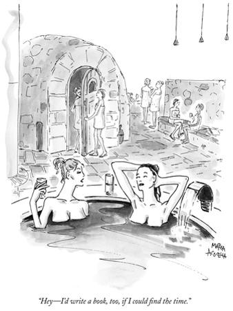 """""""Hey—I'd write a book, too, if I could find the time."""" - New Yorker Cartoon"""