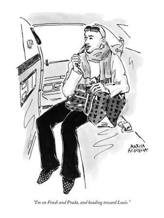 """I'm on Fendi and Prada, and heading toward Louis."" - New Yorker Cartoon"