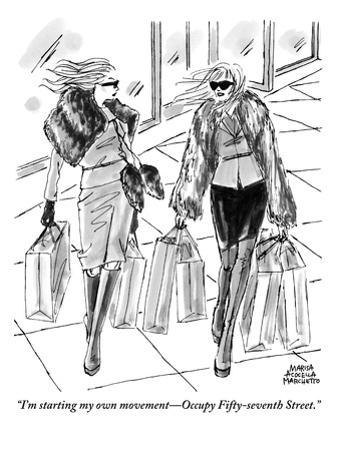 """""""I'm starting my own movement—Occupy Fifty-Seventh Street."""" - New Yorker Cartoon"""