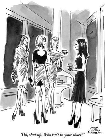 """""""Oh, shut up. Who isn't in your shoes?"""" - New Yorker Cartoon"""