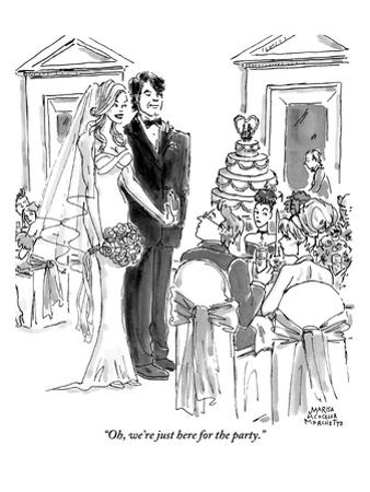 """""""Oh, we're just here for the party."""" - New Yorker Cartoon"""