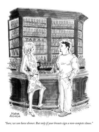 """""""Sure, we can have dinner. But only if your breasts sign a non-compete cla…"""" - New Yorker Cartoon"""