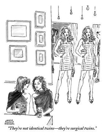 """""""They're not identical twins—they're surgical twins."""" - New Yorker Cartoon"""