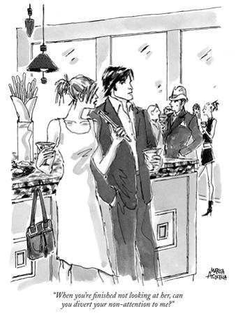 """""""When you're finished not looking at her, can you divert your non-attentio…"""" - New Yorker Cartoon"""