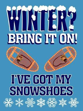 Winter Bring it Snowshoes by Mark Frost