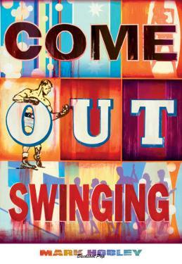 Come Out Swinging by Mark Hobley