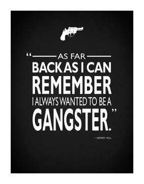 Goodfellas Be A Gangster by Mark Rogan