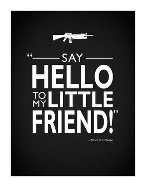 Say Hello Tony Montana by Mark Rogan