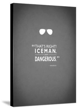 Top Gun I Am Dangerous by Mark Rogan