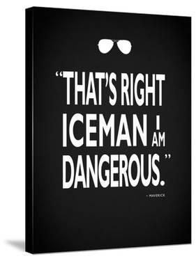 Top Gun - I Am Dangerous by Mark Rogan