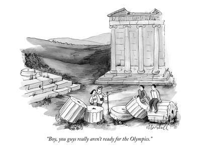 """""""Boy, you guys really aren't ready for the Olympics."""" - New Yorker Cartoon"""