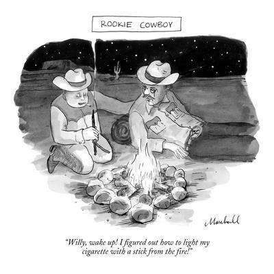 """""""Rookie Cowboy""""-""""Willy, wake up! I figured out how to light my cigarette w?"""" - New Yorker Cartoon"""