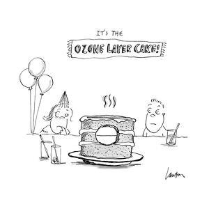 It's the Ozone Layer Cake! - Cartoon by Mary Lawton