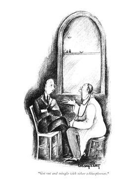 """Get out and mingle with the other schizophrenes."" - New Yorker Cartoon by Mary Petty"