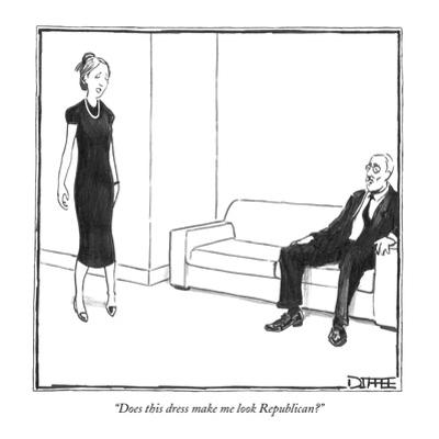 """Does this dress make me look Republican?"" - New Yorker Cartoon by Matthew Diffee"