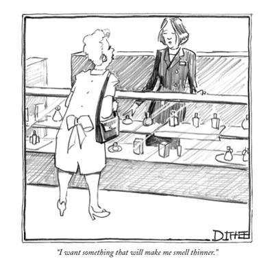 """I want something that will make me smell thinner."" - New Yorker Cartoon by Matthew Diffee"