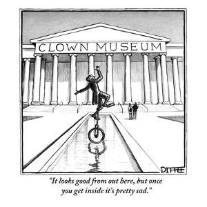"""It looks good from out here, but once you get inside it's pretty sad."" - New Yorker Cartoon by Matthew Diffee"