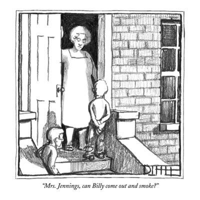 """""""Mrs. Jennings, can Billy come out and smoke?"""" - New Yorker Cartoon by Matthew Diffee"""