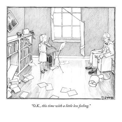 """""""O.K., this time with a little less feeling."""" - New Yorker Cartoon by Matthew Diffee"""