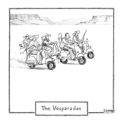 """The Vesparados"" - New Yorker Cartoon by Matthew Diffee"