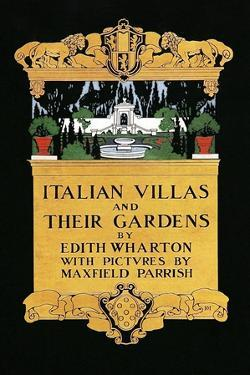 Italian Villas and their Gardens by Maxfield Parrish